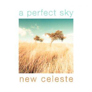 NEW CELESTE - A Perfect Sky