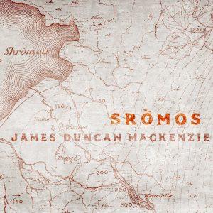 JAMES DUNCAN MACKENZIE - Sròmos