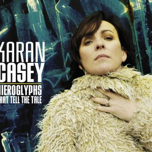 Hieroglyphs that Tell the Tale - Nouvel album de Karan Casey